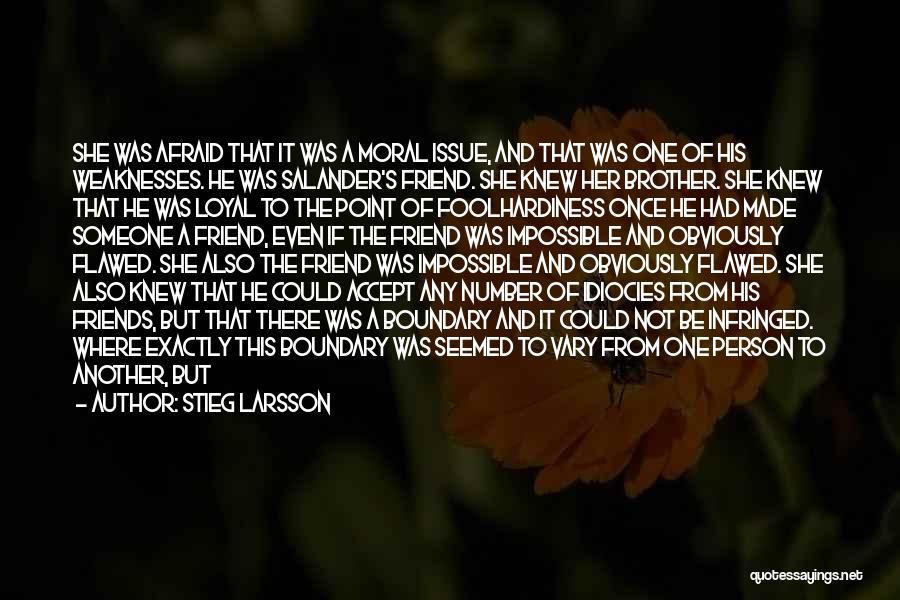 Friendship Break Quotes By Stieg Larsson