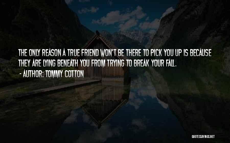 Friendship Break Quotes By Tommy Cotton