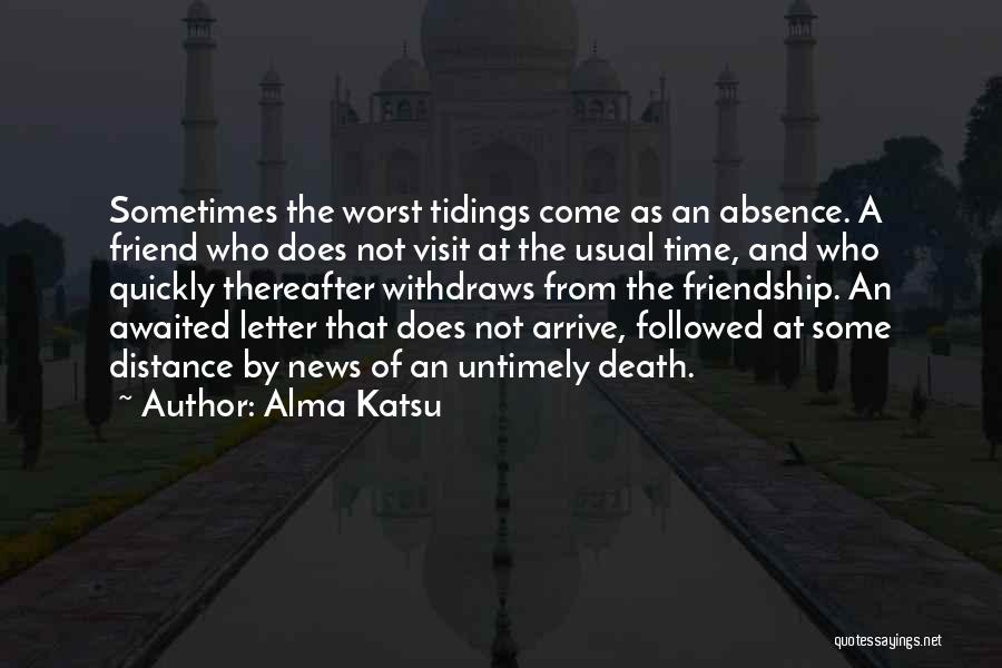 Friendship Distance Quotes By Alma Katsu