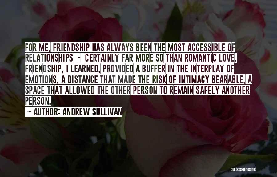 Friendship Distance Quotes By Andrew Sullivan