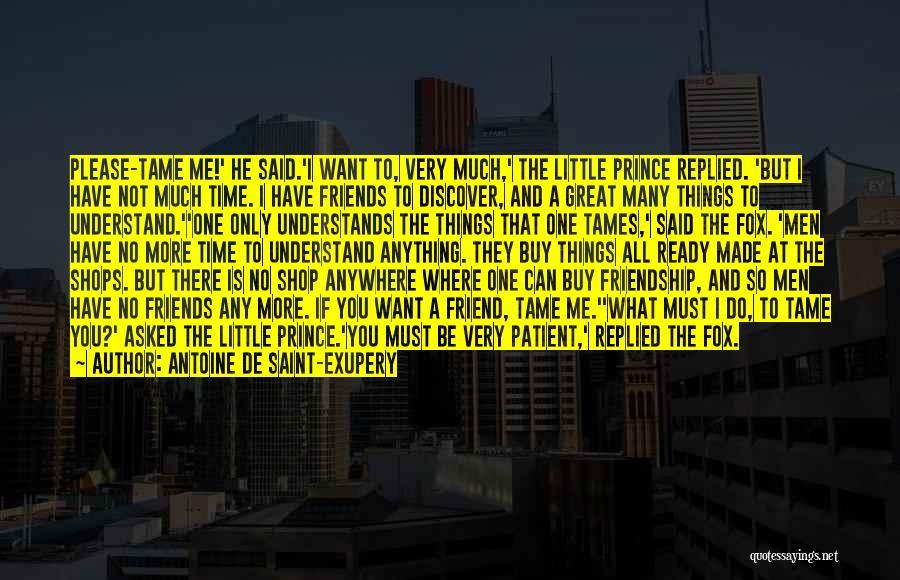 Friendship Distance Quotes By Antoine De Saint-Exupery