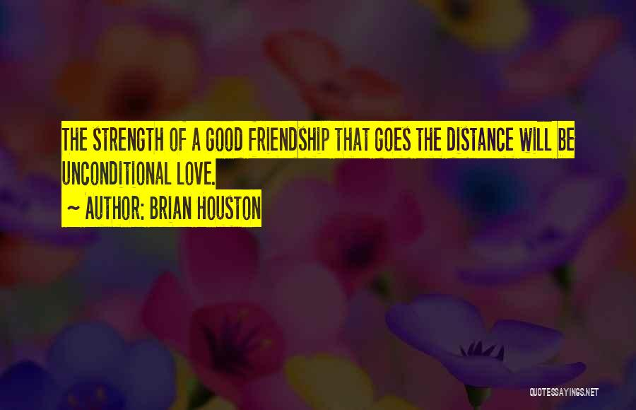 Friendship Distance Quotes By Brian Houston