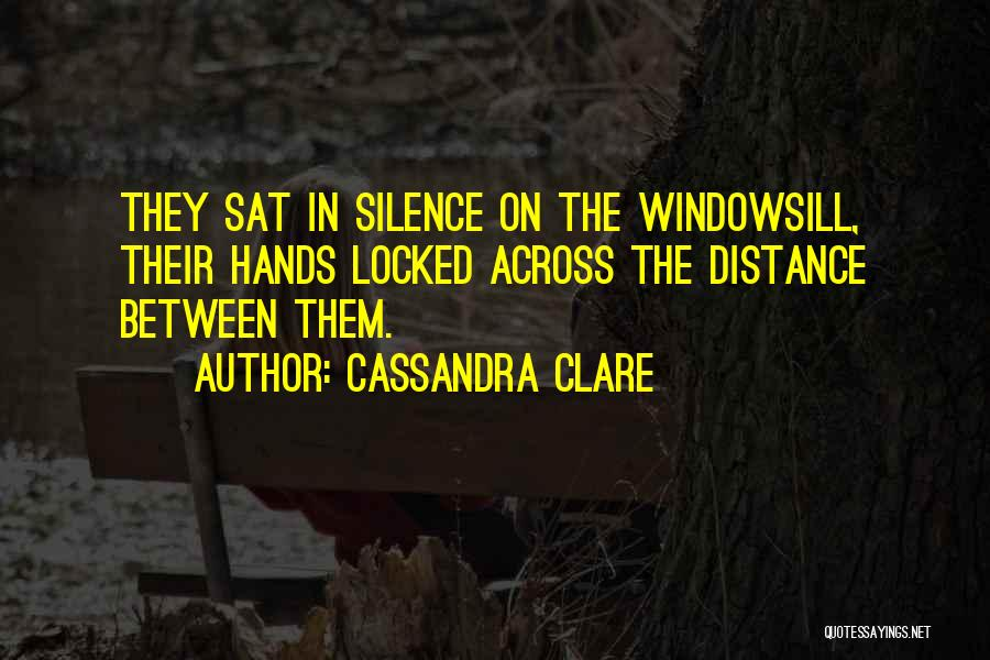 Friendship Distance Quotes By Cassandra Clare
