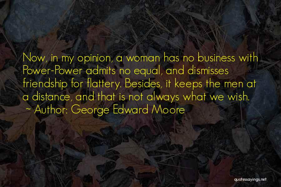 Friendship Distance Quotes By George Edward Moore