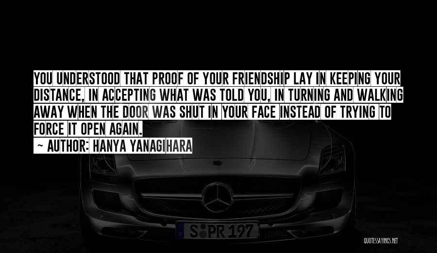 Friendship Distance Quotes By Hanya Yanagihara