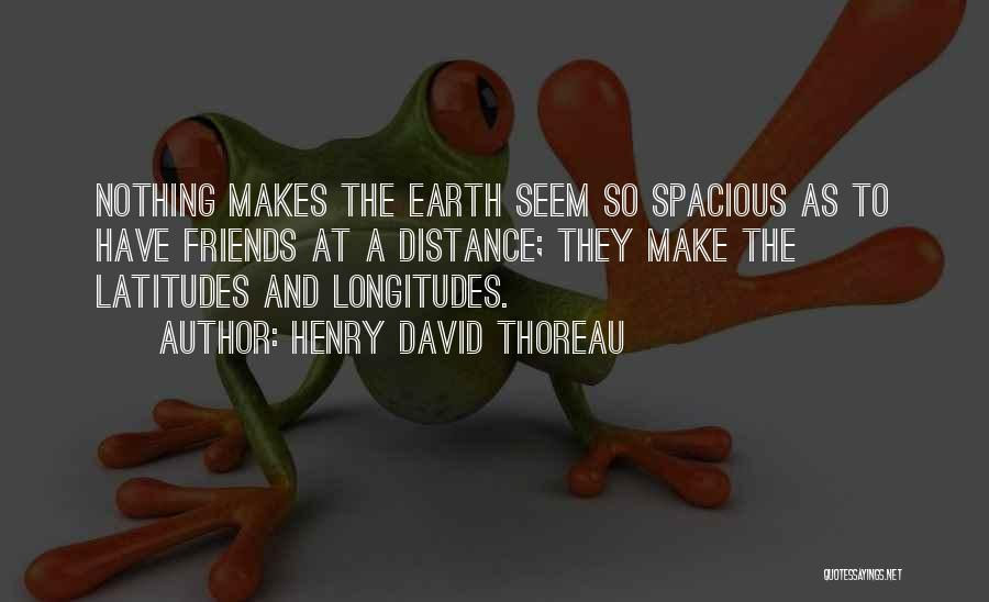 Friendship Distance Quotes By Henry David Thoreau