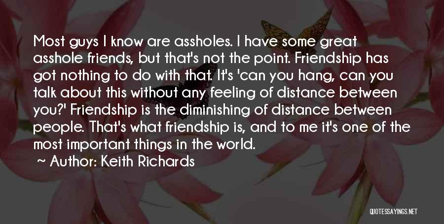 Friendship Distance Quotes By Keith Richards