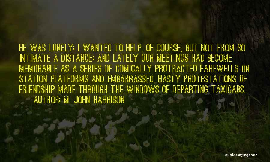 Friendship Distance Quotes By M. John Harrison