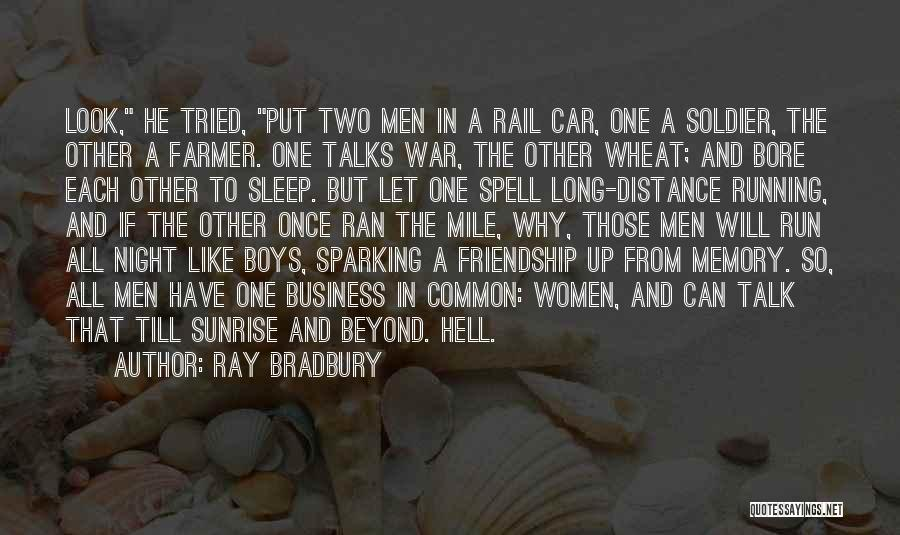 Friendship Distance Quotes By Ray Bradbury