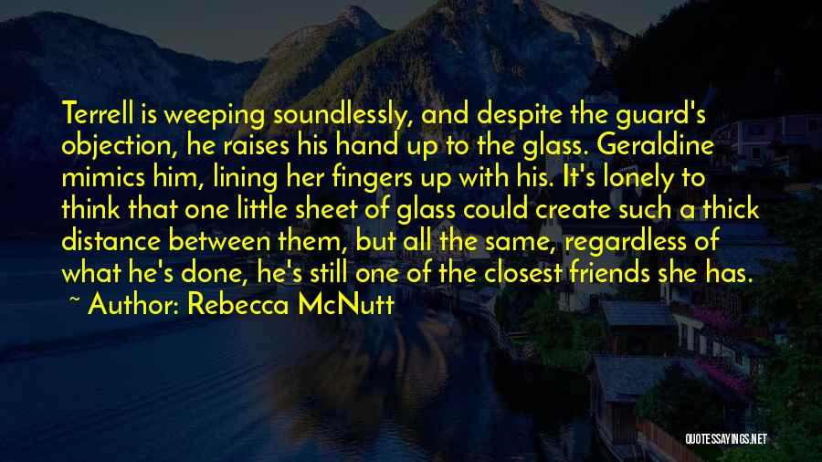 Friendship Distance Quotes By Rebecca McNutt