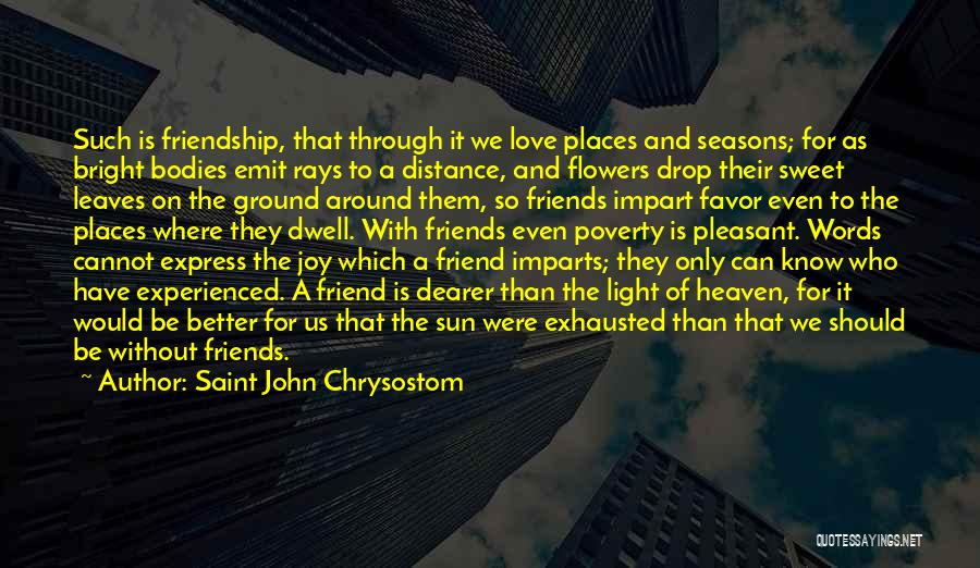 Friendship Distance Quotes By Saint John Chrysostom