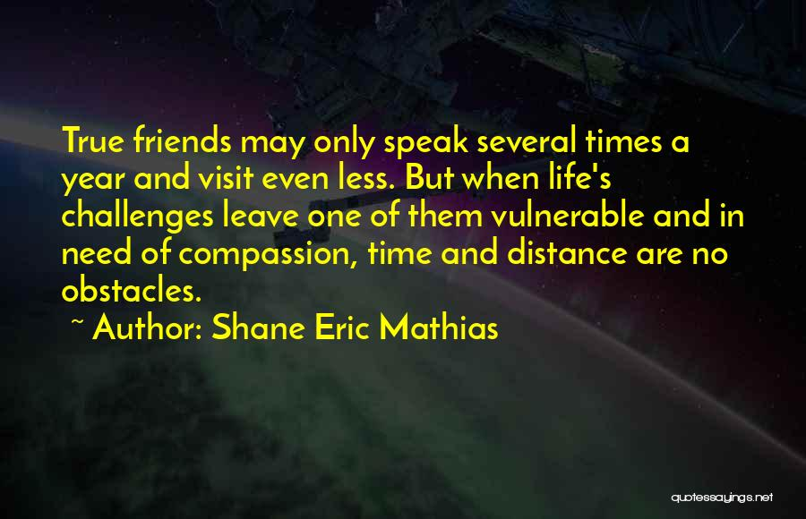 Friendship Distance Quotes By Shane Eric Mathias