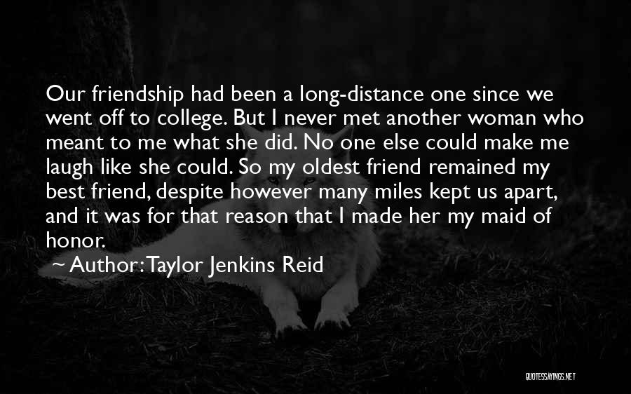 Friendship Distance Quotes By Taylor Jenkins Reid