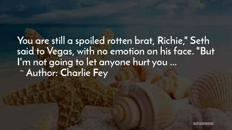 Friendship Drama Quotes By Charlie Fey