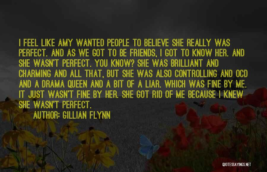 Friendship Drama Quotes By Gillian Flynn