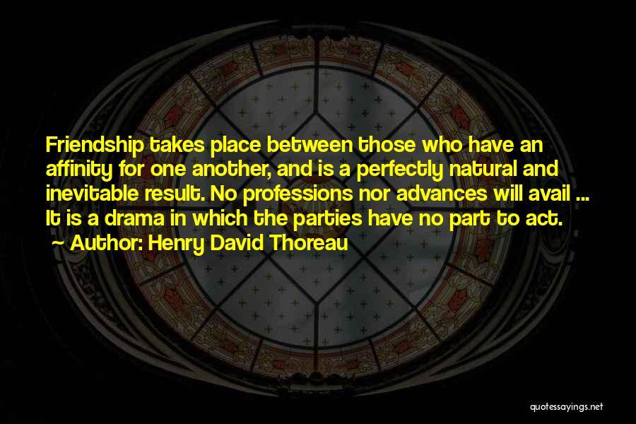 Friendship Drama Quotes By Henry David Thoreau