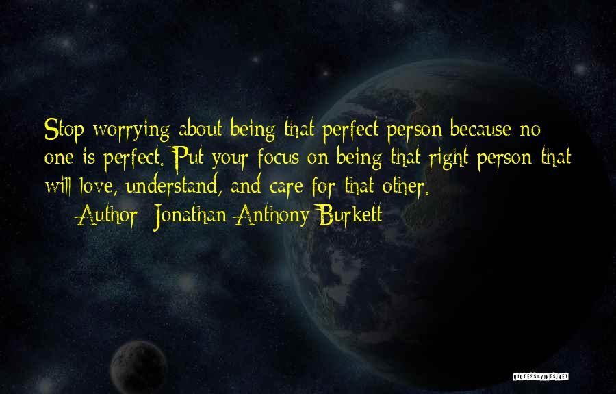 Friendship Drama Quotes By Jonathan Anthony Burkett