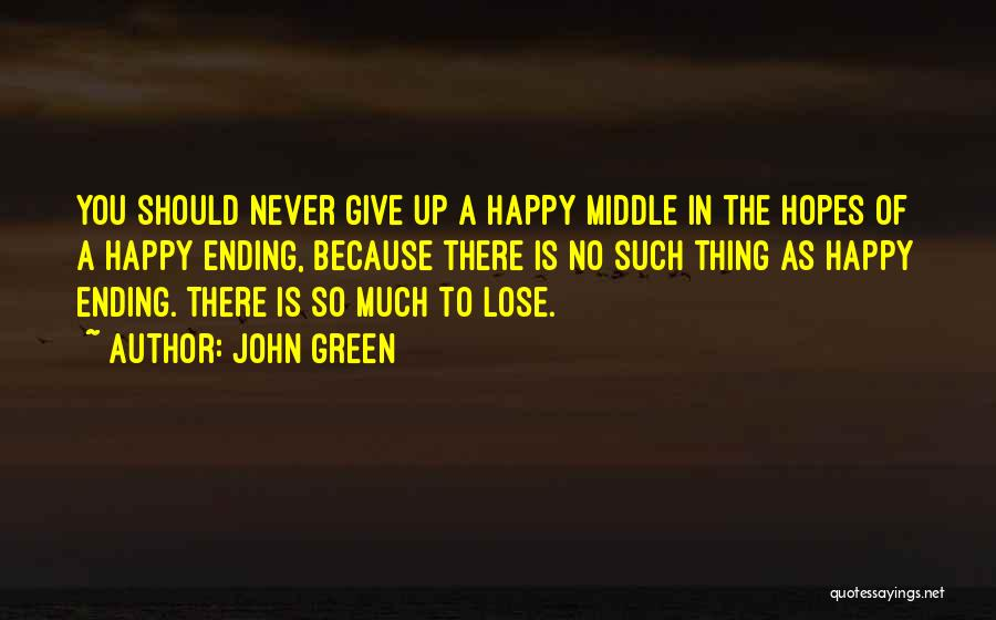 Friendship Ending In Love Quotes By John Green