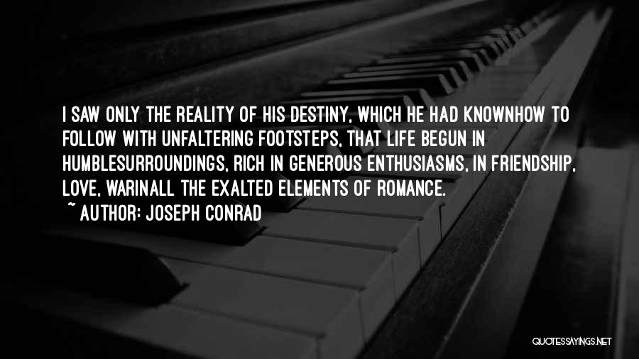 Friendship Footsteps Quotes By Joseph Conrad