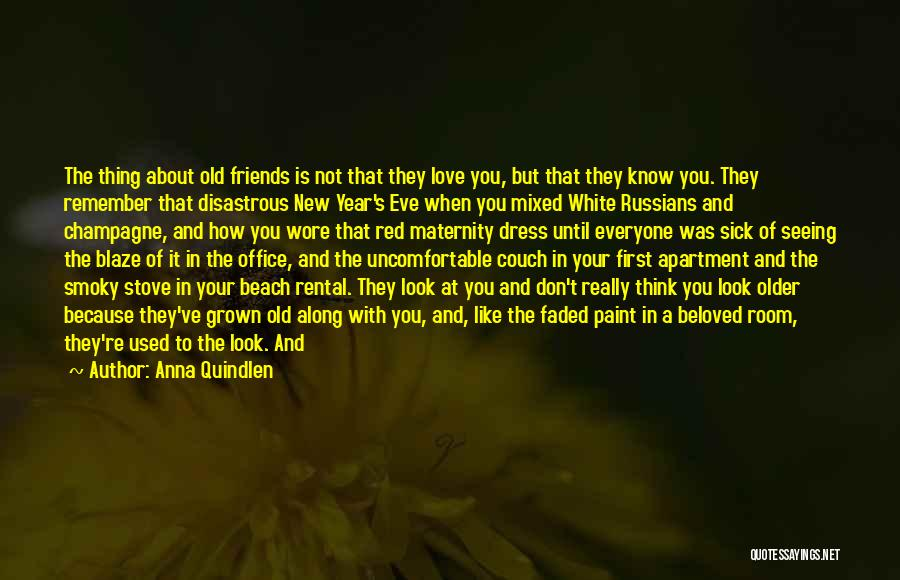 Friendship For New Year Quotes By Anna Quindlen