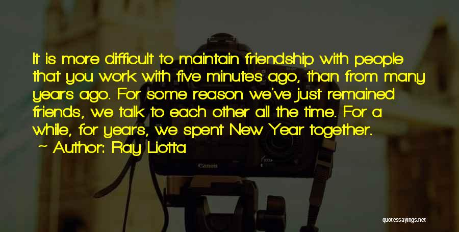 Friendship For New Year Quotes By Ray Liotta