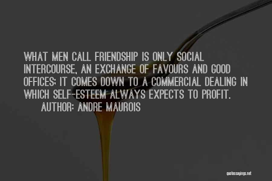 Friendship From The Office Quotes By Andre Maurois