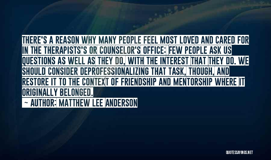 Friendship From The Office Quotes By Matthew Lee Anderson
