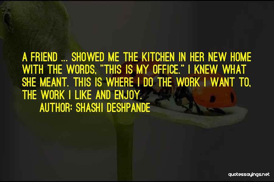Friendship From The Office Quotes By Shashi Deshpande