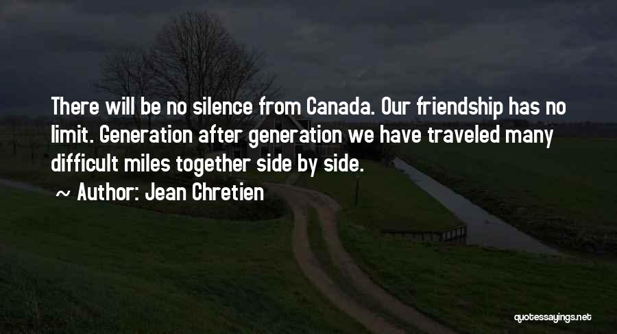 Friendship Has No Limit Quotes By Jean Chretien