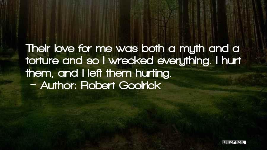 Friendship Hurting You Quotes By Robert Goolrick