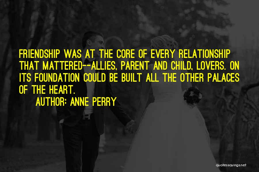 Friendship Lovers Quotes By Anne Perry