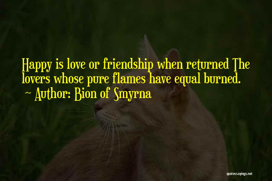 Friendship Lovers Quotes By Bion Of Smyrna