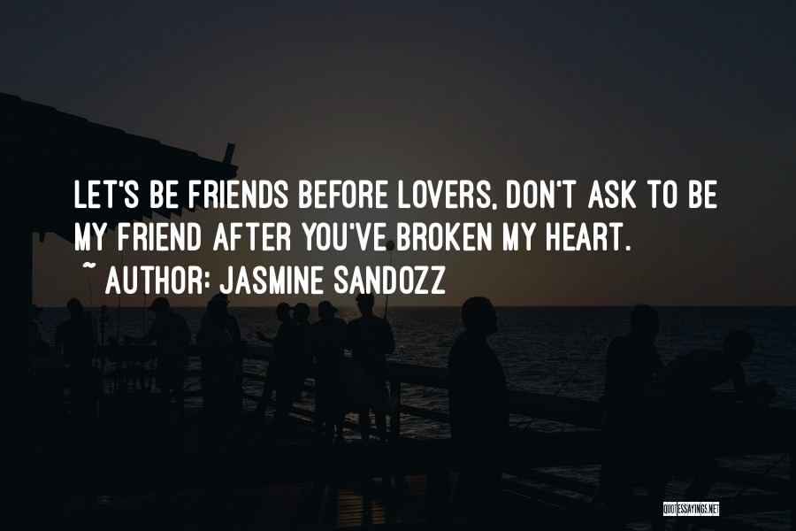 Friendship Lovers Quotes By Jasmine Sandozz