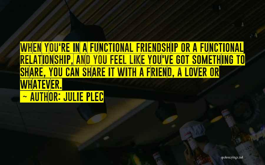 Friendship Lovers Quotes By Julie Plec