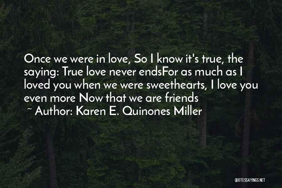 Friendship Lovers Quotes By Karen E. Quinones Miller