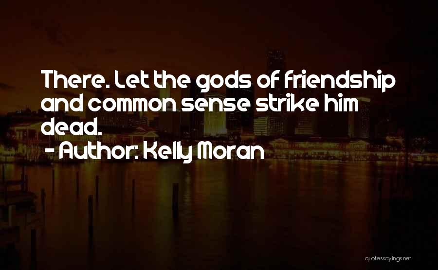 Friendship Lovers Quotes By Kelly Moran