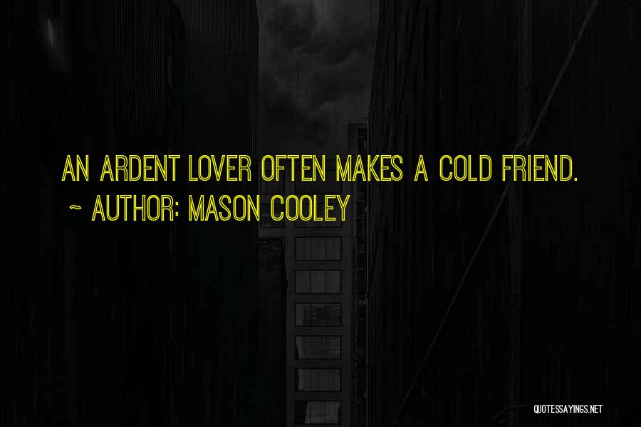 Friendship Lovers Quotes By Mason Cooley