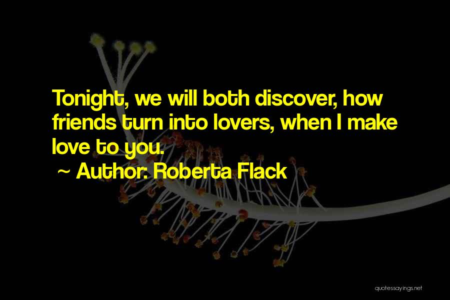 Friendship Lovers Quotes By Roberta Flack