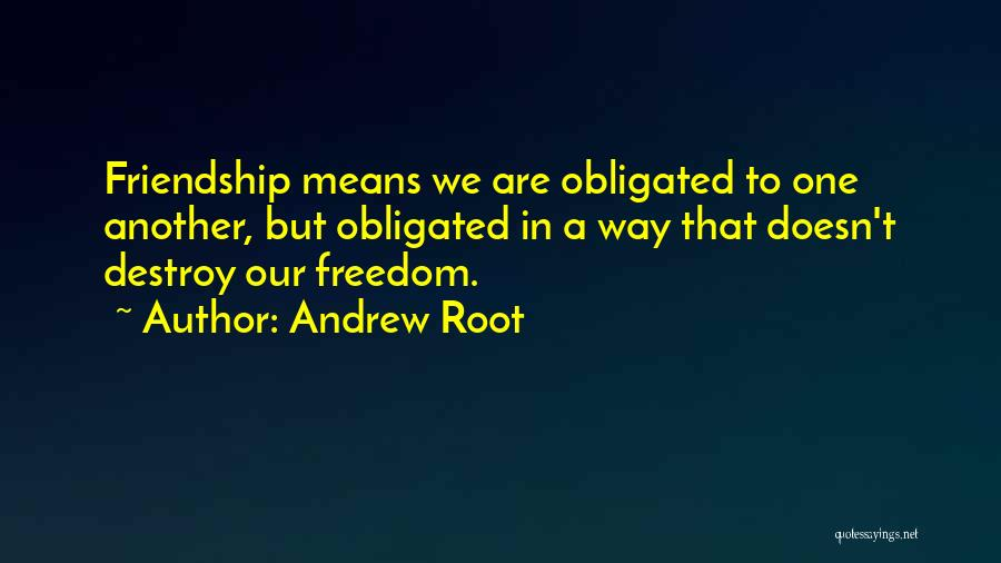 Friendship Means Nothing Quotes By Andrew Root