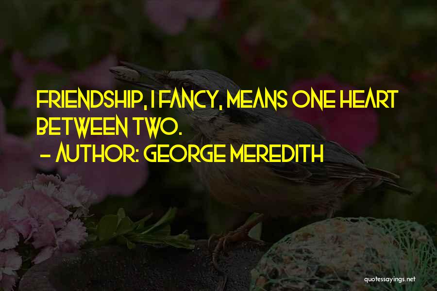 Friendship Means Nothing Quotes By George Meredith