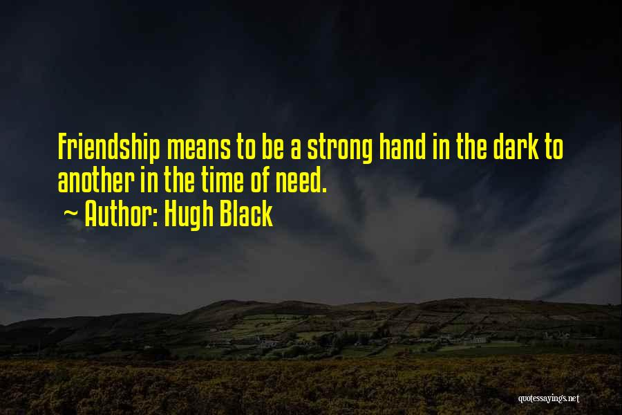 Friendship Means Nothing Quotes By Hugh Black