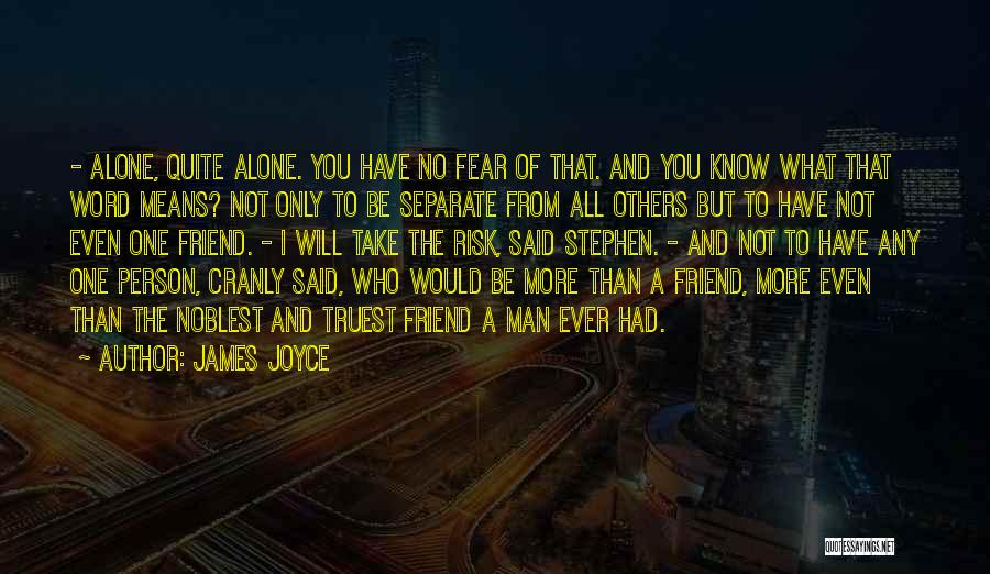 Friendship Means Nothing Quotes By James Joyce