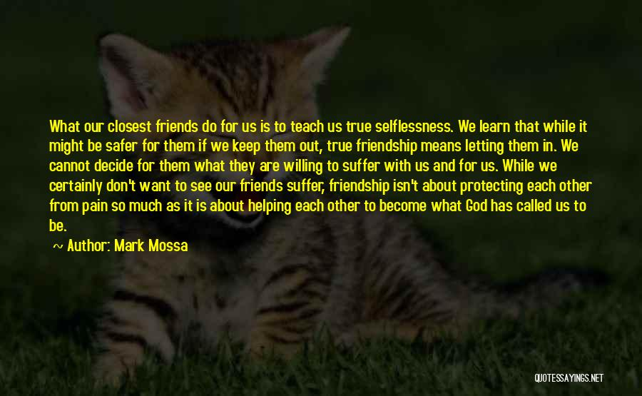Friendship Means Nothing Quotes By Mark Mossa