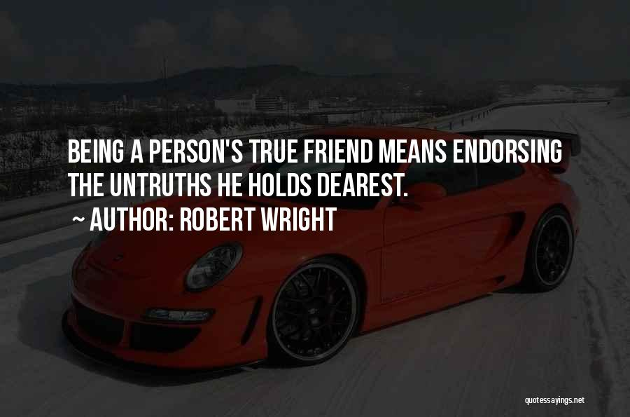 Friendship Means Nothing Quotes By Robert Wright