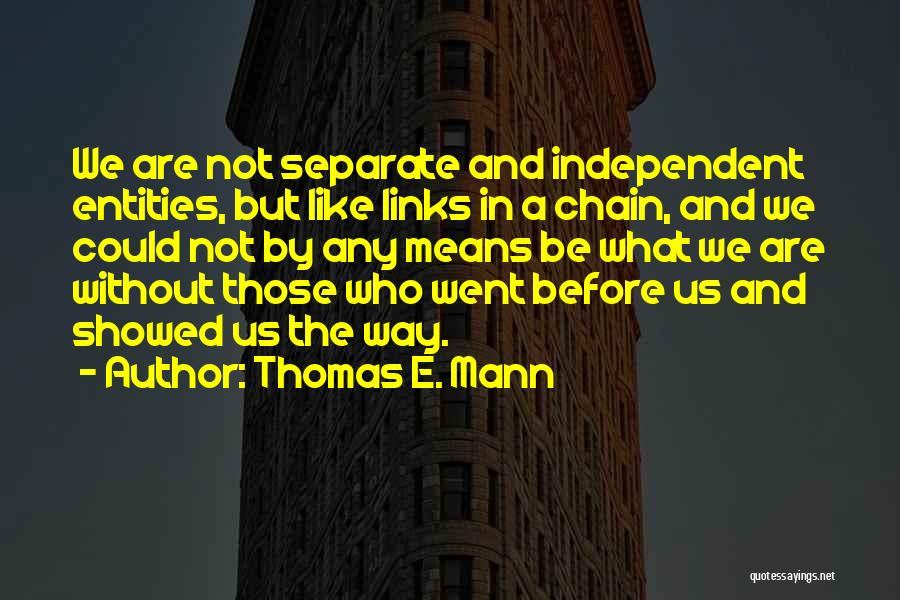 Friendship Means Nothing Quotes By Thomas E. Mann