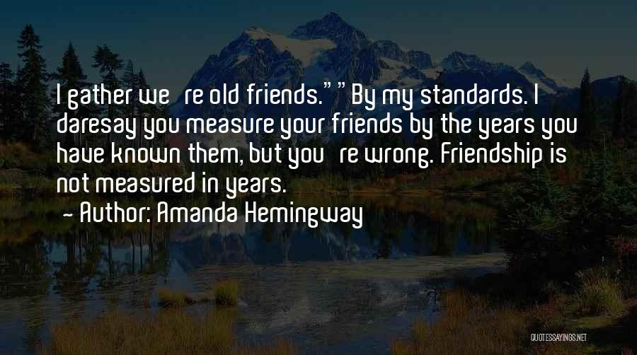 Friendship Measure Quotes By Amanda Hemingway