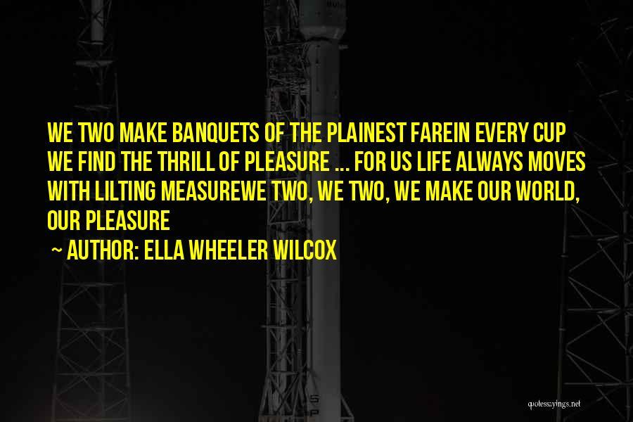 Friendship Measure Quotes By Ella Wheeler Wilcox