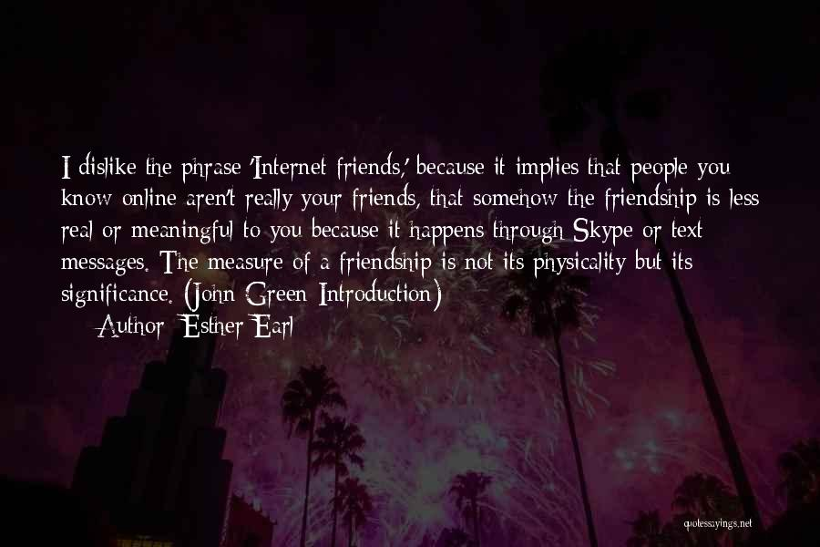Friendship Measure Quotes By Esther Earl