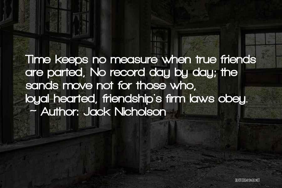 Friendship Measure Quotes By Jack Nicholson