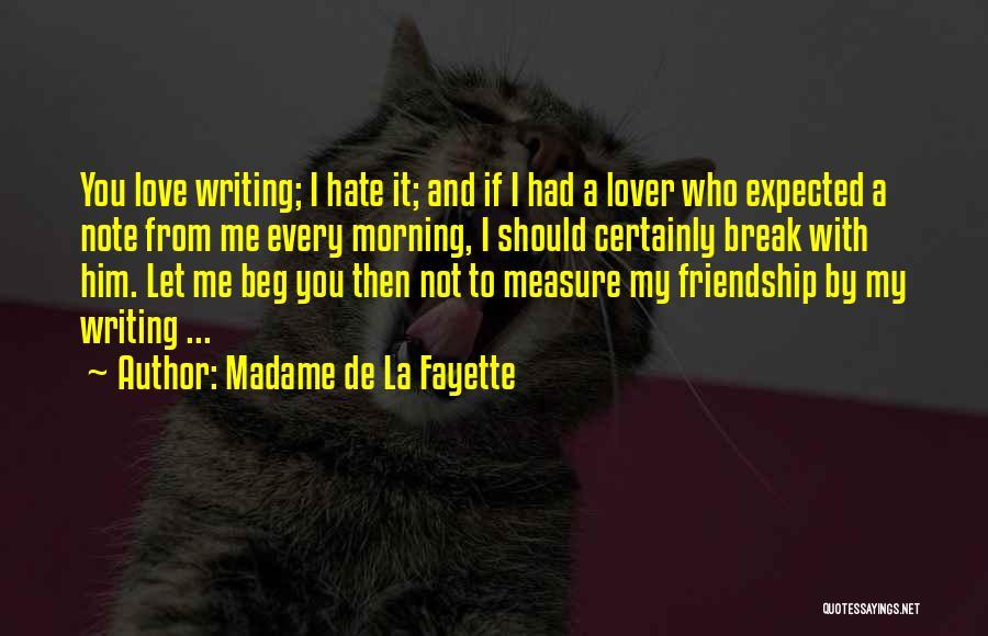 Friendship Measure Quotes By Madame De La Fayette